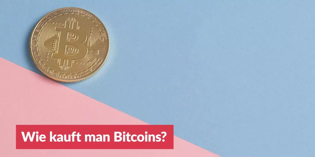 Wie Kauft Man Bitcoins