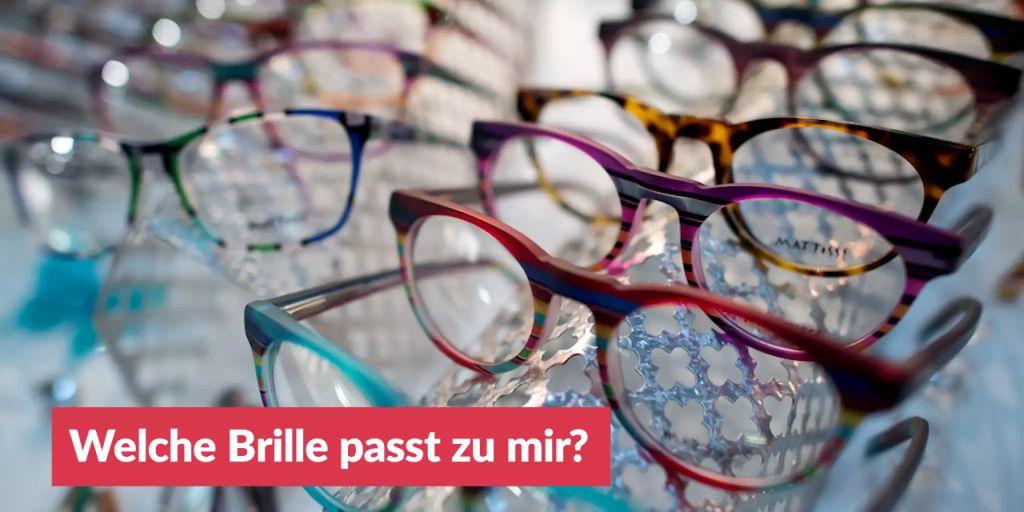 Welche Brille Passt Zu Mir?